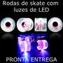 Rodas Skate Com Luzes De Led A Pronta Entrega