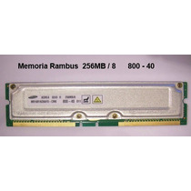 Memoria Rambus 256 Mb / 8 Pc800 - 40