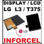 Display Lcd P/ Lg Optimus L3 E400 E405 T375 Orig Frt R$7,00