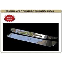 Pestana Calha Vidro Dianteiro Parabrisa Fusca Com Logo Inox