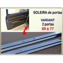 Soleira Porta Variant I E Tl 1970 À 1977 Aluminio Novos Par