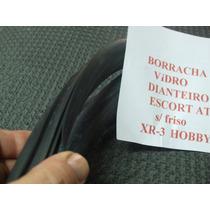 Escort Xr3 Borracha Parabrisa S/ Encx Friso Até 92