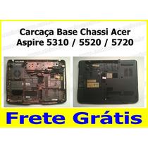 Carcaça Base Chassi Acer Aspire 5310 / 5520 / 5720