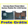 Carcaça Base Chassi Qbex Syntax Mobile Ms-1436 Series