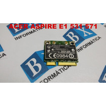 Mini Pci Wireless + Bluetooth Acer E1 531 571 Séries