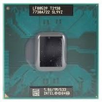 Processador 1.86 Intel Mobile Dual Core T2130 1m 533 Sl9vz