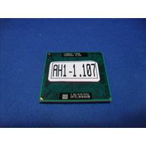 Ah107 Processador Dualcore T1500 Slaqk Cce Wm73c Wm55c W93