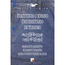 Discutindo O Ensino Universitário De Turismo Ed. Papirus