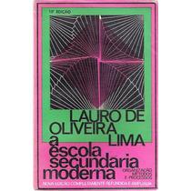 Livro A Escola Secundária Moderna Lauro Oliveira De Lima