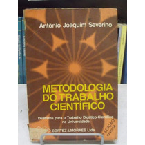 Metodologia Do Trabalho Científico - Antônio Joaquim Severin