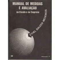 Livro Manual De Medidas E Avaliação - Na Escola E Na Empresa