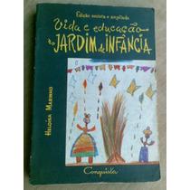 Livro - Vida E Educação No Jardim De Infância. Heloisa Mari