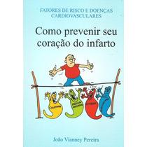 Livro Como Prevenir Seu Coração Do Infarto