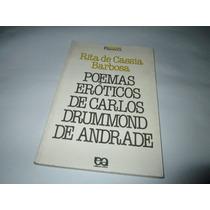 Poemas Eroticos De Carlos Drummond Rita De Cassia Ref.015