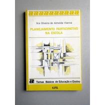 Planejamento Participativo Na Escola - Ilca Oliveira De Alme