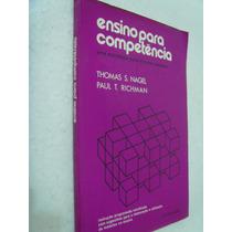 Livro - Ensino Para Competência - Thomas S. Nagel - Paul T.