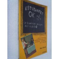 Livro Estudantes Ok E Também Os Que Não Estão Ken Ernst