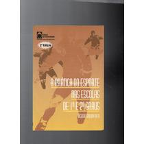 Livro: A Prática Do Esporte Nas Escolas De 1º E 2º Graus