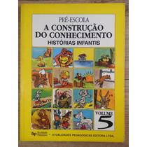 Pré Escola A Construção Conhecimento Histórias Infantis