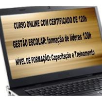Curso Online Gestão Escolar: Formação De Lideres Com 120h