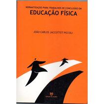 Livro: Normatização Para Trabalhos De Conclusão Em Educação
