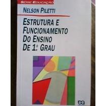 Estrutura E Funcionamento Do Ensino De 1 Grau, Nelson,1995