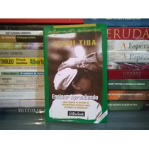 Livro - Ensinar Aprendendo Içami Tiba 22 Edi.- Frete Grátis