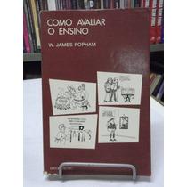 Livro - Como Avaliar O Ensino - W. James Popham