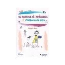 No Jogo Dos Significantes A Infância Da Letra Pontes Editore