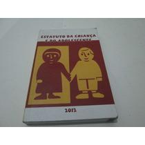 Livro Estatuto Da Criança E Adolescente 2012 Usado R.568