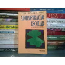 Administração Escolar Introdução Crítica Vitor Henrique Paro