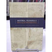 Livro - História, Filosofia E Educação Matemática