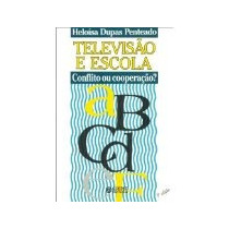 Televisao E Escola: Conflito Ou Cooperacao - Heloisa Dupas P