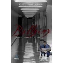 Bullying Visão Interdisciplinar Alkmin Ed. Alínea