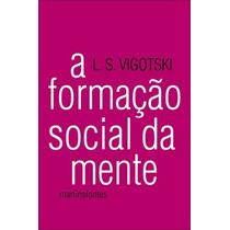 Livro A Formação Social Da Mente De Vigotski - Novo