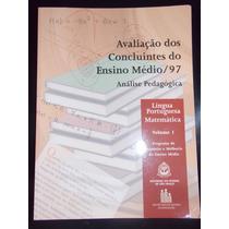 Avaliação Dos Concluintes Do Ensino Médio 97 Análise Pedagóg