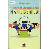 Livro: A Prática Da Educação Física Na Escola