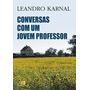 Conversas Com Um Jovem Professor Leandro Karnal Promoção