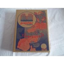 Coleção Trabalhando Projetos Pedagogicos 4 Volumes