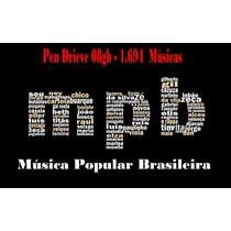 Mpb Pen Drive Musical 08gb (1.694 Músicas)
