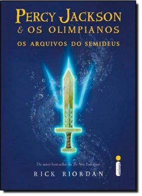 Percy Jackson E Os Olimpianos: Os Arquivos Do Semideus
