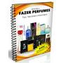 Aprenda A Fazer Contratipos (perfumes)