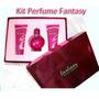 Kit Fantasy - Perfume + Gel + Creme 100ml Original