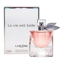 Perfume La Vie Est Belle Lancôme Edp 50ml Fem. Frete Grátis.