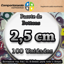 100 Botons Botton Buttons Butons Broches Personalizado 2,5cm