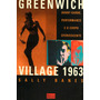 Livro Greenwich Village 1963 - Sally Banes, 1999 - Novo