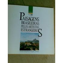 Livro - Paisagens Brasileiras Pelos Artistas Estrangeiros.