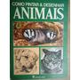 Livro - Como Pintar & Desenhar Animais - Abril