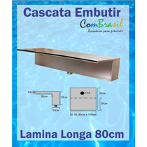 Cascata Para Piscina Inox Embutir Lamina Longa 80cm