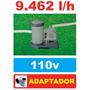 Bomba Filtrante Piscina Intex 9462 Lh 110v + Par Adaptador